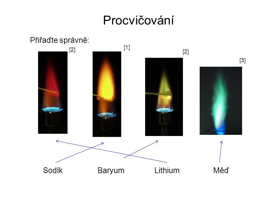 Procvičování Přiřaďte správně: Sodík Baryum Lithium Měď [1] [2] [2]